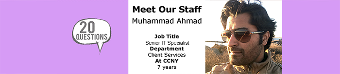 Meet Our Staff MuhammadAhmad Job Title Assistant Manager Department Client Services At CCNY: 7 years