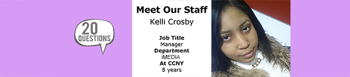 Meet Our Staff Kelli Crosby Job Title Manager Department iMedia  At CCNY: 8 years