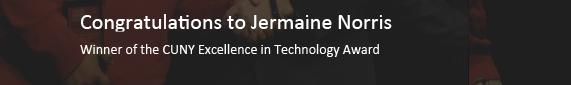 TECHtalk 8 CUNY Excellence in Technology Winner, Jermaine Norris