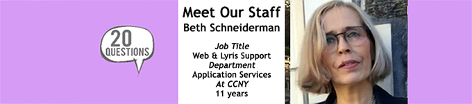 Beth Schneiderman, Web & Lyris Support, Application Services, At CCNY 11 years